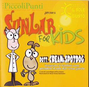 Dottor Cream e Spot Dog insegnano ai bambini come prendere il sole dal verso giusto. Estate 2013